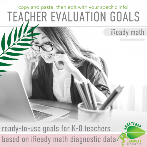 Ready-to-use Teacher Professional Evaluation Goals for K-8 Teachers iReady Math
