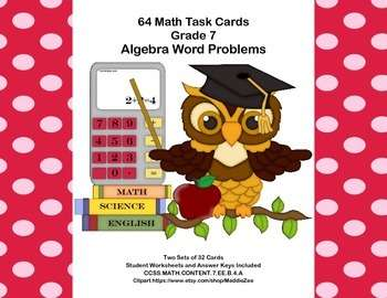 Algebra Word Problems- 64 Math Task Cards-Grade 7 CCSS.7.EE.B.4.A