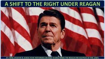 The 1980's: A Shift to the Right Under Ronald Reagan Activity for U.S. History