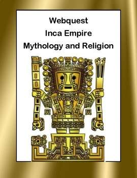 Inca Empire Mythology and Religion-Webquest