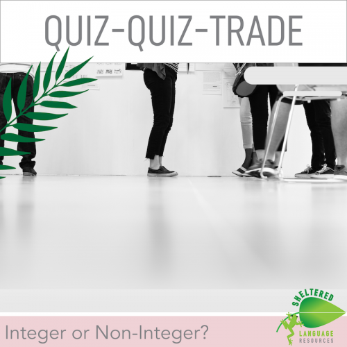 Integer or Non-Integer? Sheltered Instruction Quiz-Quiz-Trade Game